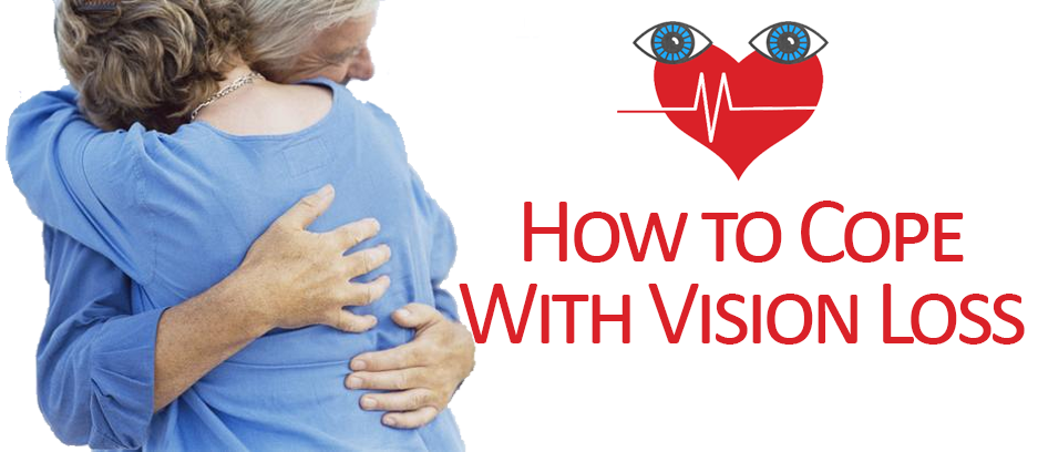 How to Cope with Vision Loss